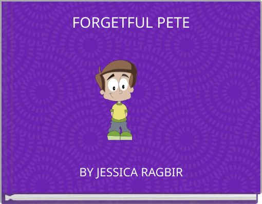FORGETFUL PETE