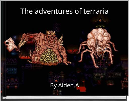 The adventures of terraria