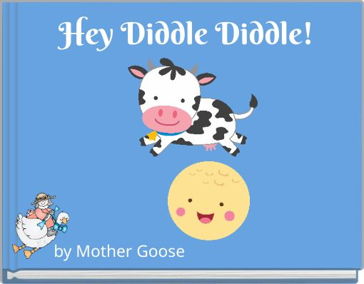 Hey Diddle Diddle!