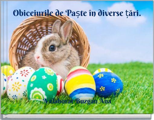 Obiceiurile de Paște în diverse țări.