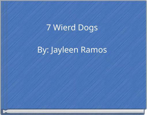 7 Wierd Dogs