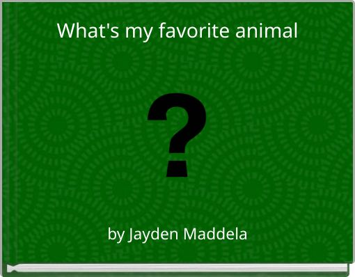 What's my favorite animal