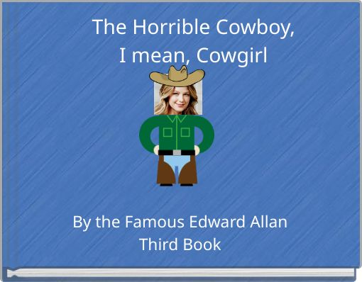 The Horrible Cowboy,I mean, Cowgirl