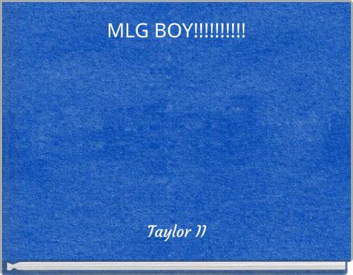 MLG BOY!!!!!!!!!!
