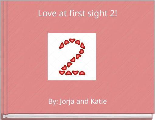 Love at first sight 2!