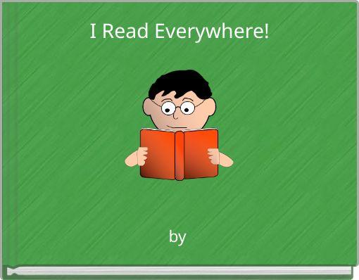 I Read Everywhere!
