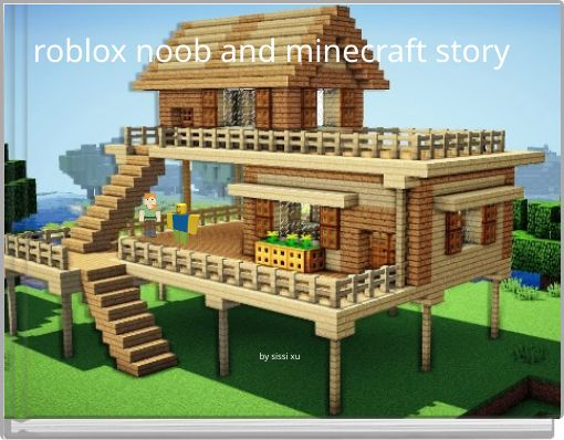 roblox noob and minecraft story