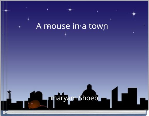 A mouse in a town