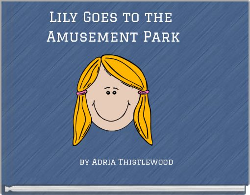 Lily Goes to the Amusement Park