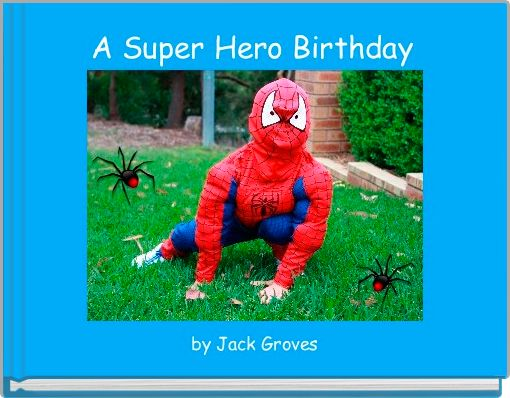 A Super Hero Birthday