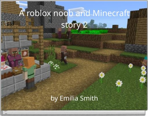 roblox noob and minecraft story 2