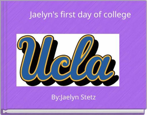 Jaelyn's first day of college