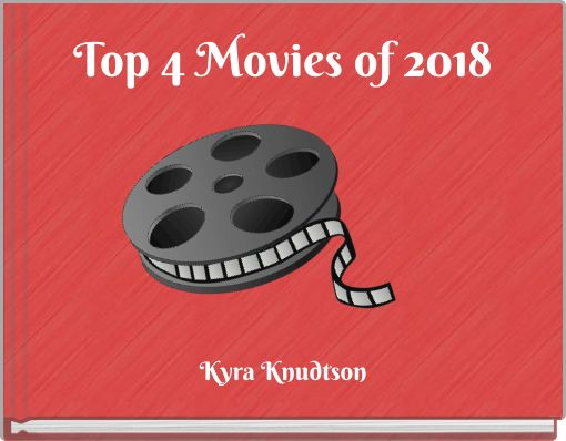 Top 4 Movies of 2018