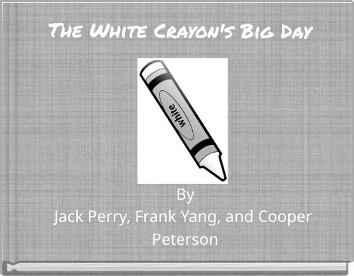 The White Crayon's Big Day