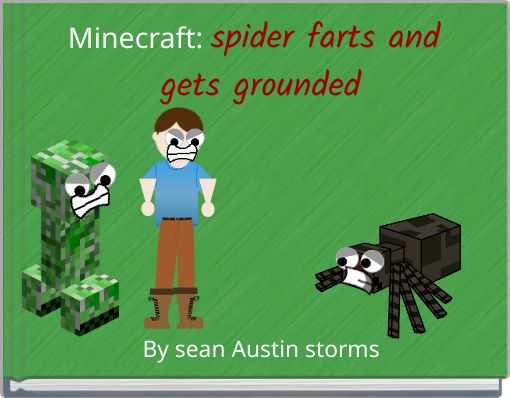 Minecraft: spider farts and gets grounded