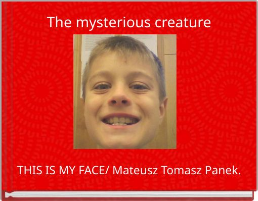The mysterious creature