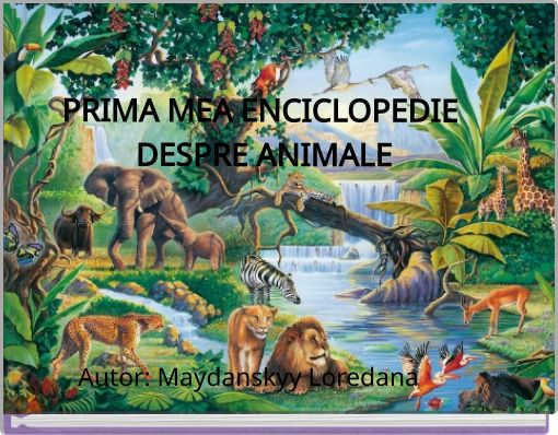 PRIMA MEA  ENCICLOPEDIE DESPRE ANIMALE