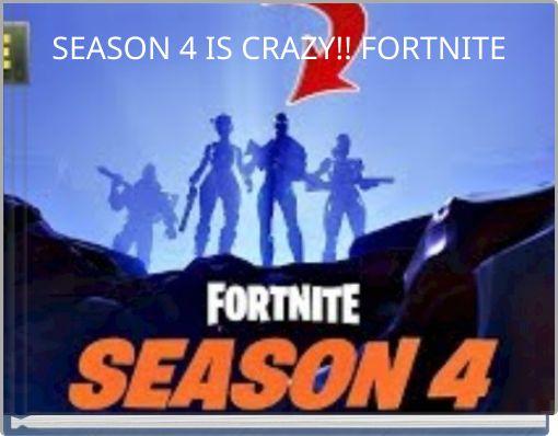 SEASON 4 IS CRAZY!! FORTNITE