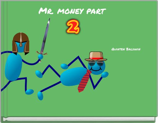 Mr. money part two!
