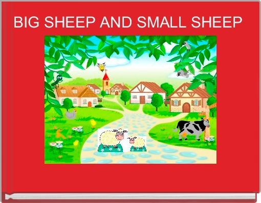 BIG SHEEP AND SMALL SHEEP