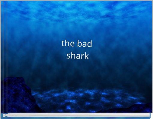 the bad shark