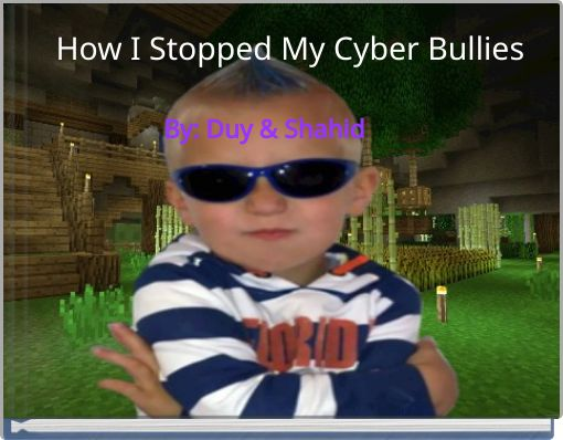 How I Stopped My Cyber Bullies
