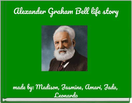 Alexander Graham Bell life story
