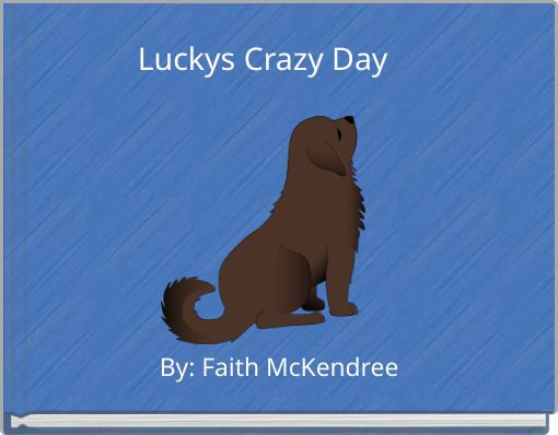 Luckys Crazy Day