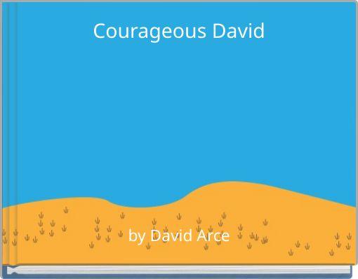 Courageous David