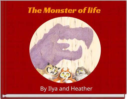 The Monster of life