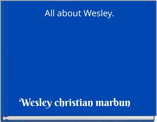 All about Wesley.