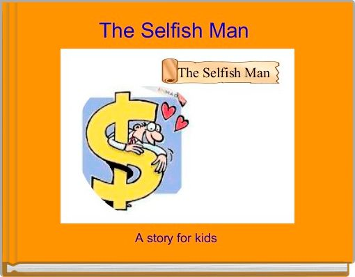 The Selfish Man
