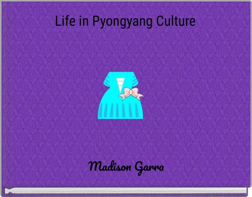Life in Pyongyang Culture