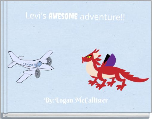 Levi's  awesome adventure!!