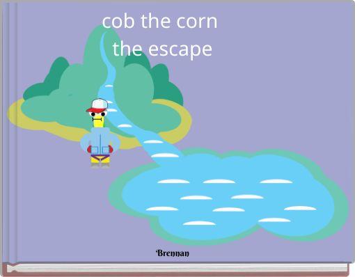cob the corn the escape