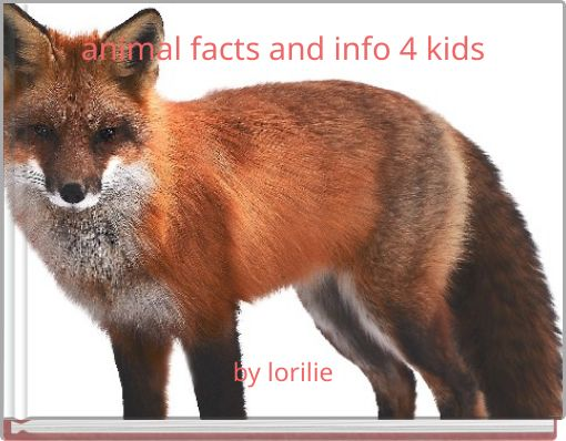 animal facts and info 4 kids