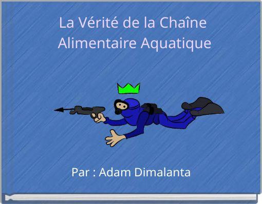 La Vérité de la Chaîne Alimentaire Aquatique