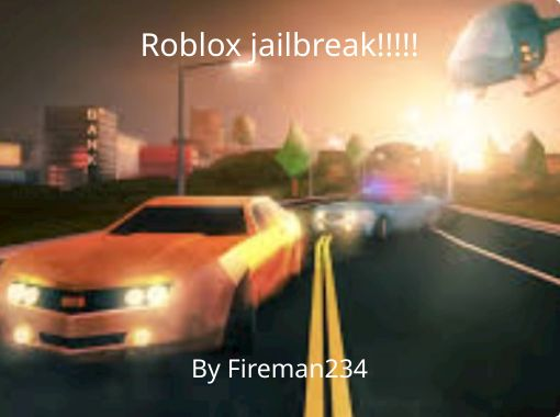 Roblox Jailbreak Free Stories Online Create Books For