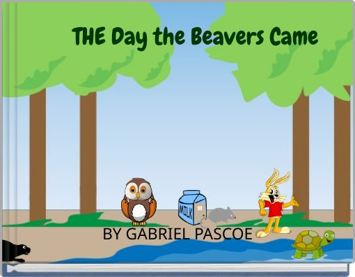 THE  Day the Beavers Came
