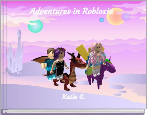 Adventures in Robloxia