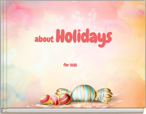 about   Holidaysfor kids