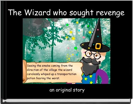 The Wizard who sought revenge