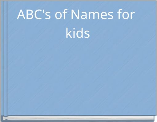 ABC's of Names for kids