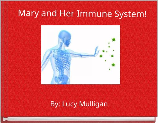 Mary and Her Immune System!