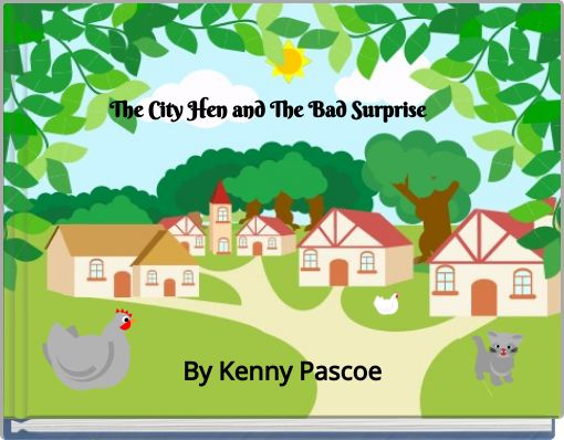 The City Hen and The Bad Surprise