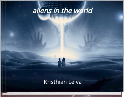 aliens in the  world