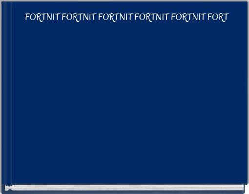 FORTNIT FORTNIT FORTNIT FORTNIT FORTNIT FORT
