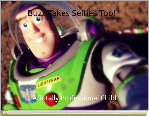 Buzz Takes Selfies Too!