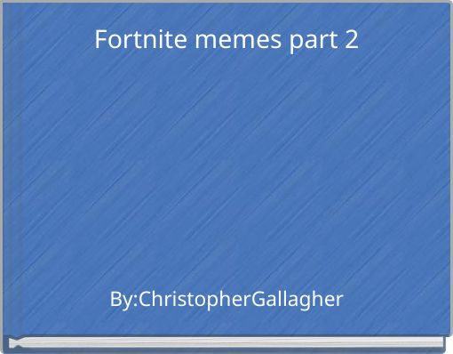 Fortnite memes part 2