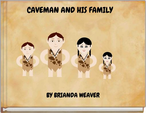 CAVEMAN AND HIS FAMILY